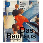 Das Bauhaus - Weimar, Dessau, Berlin 1919-1933