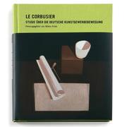 Le Corbusier: Studie über die Deutsche Kunstgewerbebewegung